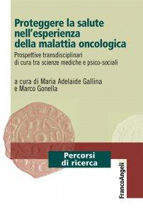 Copertina di 'Proteggere la salute nell'esperienza della malattia oncologica'