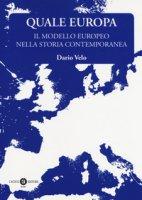 Quale Europa. Il modello europeo nella storia contemporanea - Velo Dario