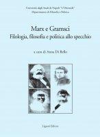 Marx e Gramsci - Anna Di Bello