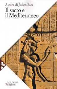 Copertina di 'Il sacro e il mediterraneo'