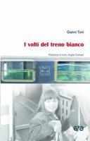 I volti del treno bianco - Gianni Toni