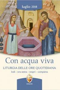 Copertina di 'Con acqua viva. Liturgia delle Ore quotidiana. Luglio 2018'