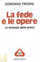 La fede e le opere - Giordano Frosini