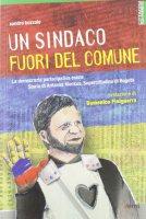 Un sindaco fuori del comune - Bozzolo Sandro