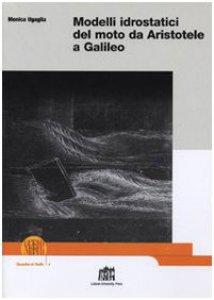 Copertina di 'Modelli idrostatici del moto da Aristotele a Galileo'
