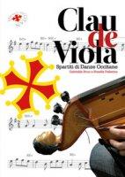 Clau de viola. Spartiti di danze occitane - Brun Gabriella, Pellerino Rosella