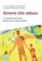 Amore che educa. Il compito spirituale degli sposi e dei genitori.