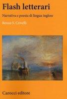 Flash letterari. Narrativa e poesia di lingua inglese - Crivelli Renzo S.
