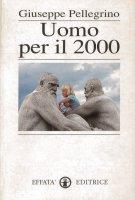Uomo per il 2000 - Pellegrino Giuseppe