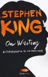 Copertina di 'On writing. Autobiografia di un mestiere'
