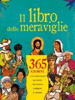 Il libro delle meraviglie. 365 giorni con personaggi e eventi che hanno cambiato il mondo - AA.VV.