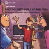 Protagonisti della nostra vita - Perotti Laura