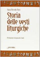 Storia delle vesti liturgiche - Piccolo Paci Sara