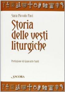 Copertina di 'Storia delle vesti liturgiche'
