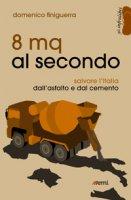 8 mq al secondo - Domenico Finiguerra