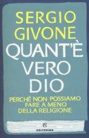 Quant'è vero Dio - Sergio Givone