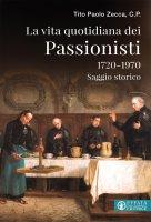 La vita quotidiana dei Passionisti - Tito P. Zecca
