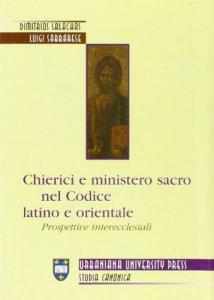 Copertina di 'Chierici e ministero sacro nel codice latino e orientale. Prospettive interecclesiali'