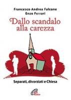 Dallo scandalo alla carezza - Francesco Andrea Falcone, Enzo Ferrari