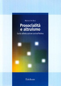 Copertina di 'Prosocialità e altruismo. Guida all'educazione socioaffettiva'