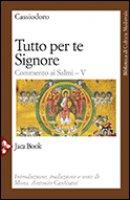 Tutto per te, Signore - Cassiodoro Flavio Magno Aurelio