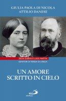 Un amore scritto in cielo - Giulia Paola Di Nicola,  Attilio Danese