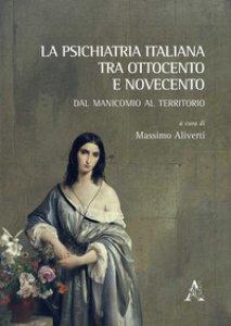 Copertina di 'La psichiatria italiana tra Ottocento e Novecento. Dal manicomio al territorio'