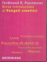 Breve introduzione ai Vangeli sinottici - Ferdinand R. Prostmeier