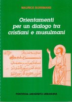 Orientamenti per un dialogo tra cristiani e musulmani - Borrmans Maurice