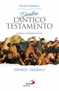 Copertina di 'Dentro l'Antico Testamento. Giosuè - Giudici'