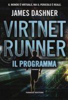 Il programma. Virtnet Runner. The mortality doctrine - Dashner James