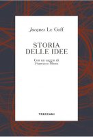 Storia delle idee - Jacques Le Goff