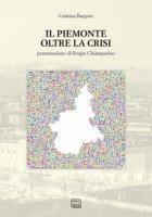 Il Piemonte oltre la crisi - Bargero Cristina