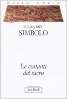 Simbolo. Le costanti del sacro. Opera Omnia. Volume 4. Tomo 1. Volume rilegato, con sovracoperta - Ries Julien