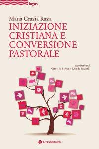 Copertina di 'Iniziazione cristiana e conversione pastorale'