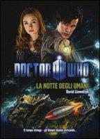 La notte degli umani. Doctor Who - Llewellyn David
