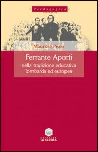 Copertina di 'Ferrante Aporti nella tradizione educativa lombarda ed europea'