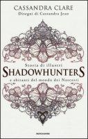 Storia di illustri Shadowhunters e abitanti del mondo dei Nascosti - Clare Cassandra