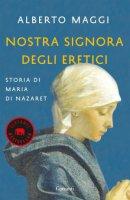 Nostra Signora degli eretici - Alberto Maggi