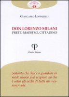 Don Lorenzo Milani. Prete, maestro, cittadino - Loffarelli Giancarlo