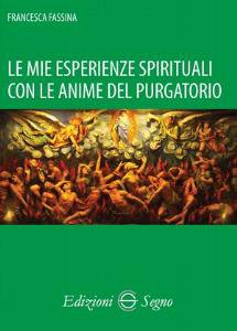Copertina di 'Le mie esperienze spirituali con le anime del purgatorio'