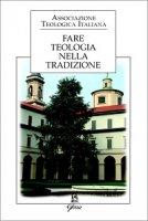 Fare teologia nella tradizione