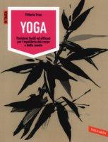 Yoga. Posizioni facili ed efficaci per l'equilibrio del corpo e della mente. Ediz. illustrata - Frua Vittoria