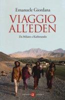 Viaggio all'Eden. Da Milano a Kathmandu - Giordana Emanuele