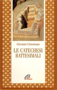 Copertina di 'Le catechesi battesimali'