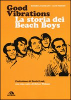 Good vibrations. La storia dei Beach Boys - Maiorano Roberta, Pedron Aldo