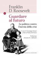 Guardando al futuro - Franklin D. Roosevelt