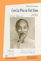 Con La Pira in Viet Nam - Primicerio Mario