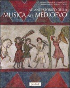 Copertina di 'Atlante storico della musica nel Medioevo'