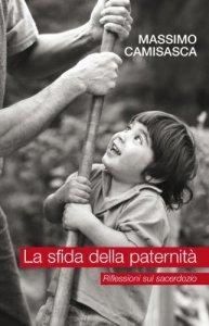 Copertina di 'La sfida della paternità. Riflessioni sul sacerdozio'